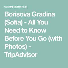 Borisova Gradina (Sofia) - All You Need to Know Before You Go (with Photos) - TripAdvisor