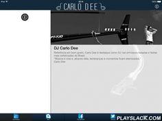 CarloDee  Android App - playslack.com , Bem Vindo ao App oficial DJ Carlo Dee. Tudo sobre a vida do dj mais badalado de Minas Gerais. Novidades, fotos, vídeos, redes sociais, fã clube e muito mais. Escute seus set´s exclusivos e receba cds do DJ em sua casa.