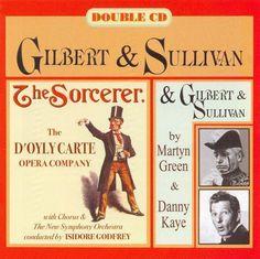 Gilbert & Sullivan: The Sorcerer [1953] / Gilbert & Sullivan by Martyn Green & Danny Kaye [CD]