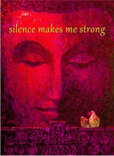 ♥SILENCE MAKES ME WISE .... for in that silence I hear the voice of God.