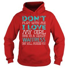 Don't Flirt With Me My Girl is a Crazy Waitress She will Murder YOU Job Title Shirts #gift #ideas #Popular #Everything #Videos #Shop #Animals #pets #Architecture #Art #Cars #motorcycles #Celebrities #DIY #crafts #Design #Education #Entertainment #Food #drink #Gardening #Geek #Hair #beauty #Health #fitness #History #Holidays #events #Home decor #Humor #Illustrations #posters #Kids #parenting #Men #Outdoors #Photography #Products #Quotes #Science #nature #Sports #Tattoos #Technology #Travel…