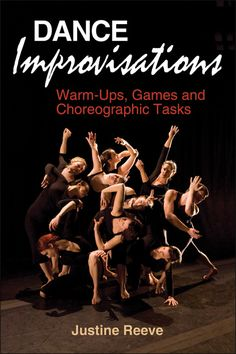 Dance Improvisations Includes great activities for improv for beginners. Could be used to teach students the fundamentals of improvisation.