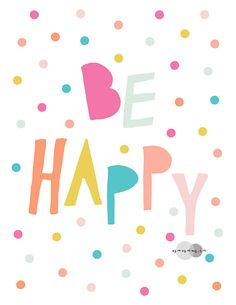 "Children& poster unframed saying colorful confetti ""be .- Kinder Poster ungerahmt Spruch buntes Konfetti ""be happy"" Children& poster unframed saying colorful confetti ""be happy"", -"