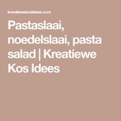 Pastaslaai, noedelslaai, pasta salad | Kreatiewe Kos Idees Tutorial Diy, South African Recipes, Baked Beans, Salad Dressing, Pasta Salad, Cake Recipes, Diy And Crafts, Recipies, Food And Drink