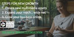 3 Steps for New Growth: 1-Create new multimedia assets  2-Expand your reach a wide net 3-Grow your business online. Free media review: http://bit.ly/bhmedia?utm_content=buffera4049&utm_medium=social&utm_source=pinterest.com&utm_campaign=buffer