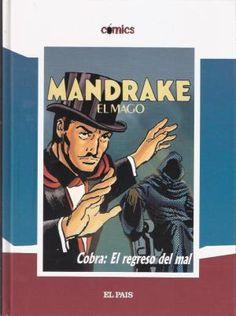 """"""" Mandrake el mago . Cobra : el regreso del mal"""" de Lee Falk Mandrake era un ilusionista con una capacidad hipnótica rápida y efectiva. Además de un consumado mago del mundo del espectáculo luchaba contra criminales y malhechores. Cuando gesticulaba hipnóticamente éstos veían sus armas transformadas en serpientes o barras ardientes.  C FAL man"""