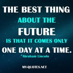 Best thing about the future    #quote #quotes #sayings