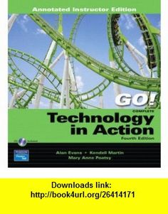 Technology in action introductory third edition annotated technology in action introductory third edition annotated instructor edition alan evans kendall martin mary anne poatsy asin b001 fandeluxe Image collections