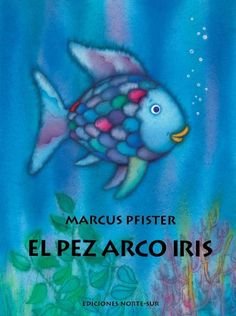 Arc-en-ciel - Le Plus Beau Poisson Des Oceans / The Rainbow Fish - the Most Beautiful Fish in the Ocean : Marcus Pfister : 9780735822672 Rainbow Fish Costume, The Rainbow Fish, Rainbow Theme, Rainbow Colors, Costume Poisson, Good Books, My Books, Free Books, Notice And Note