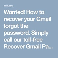 Worried! How to recover your Gmail forgot the password. Simply call our toll-free Recover Gmail Password 1-877-776-6261 number and forgot your account password. Our number is toll-free.
