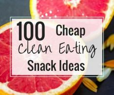 Need some healthy snack ideas that won't break the bank? Here are 100 cheap clean eating snack ideas and tips to stay under budget while eating healthy.