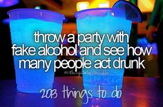 throw a party with fake alcohol and see how many people act drunk