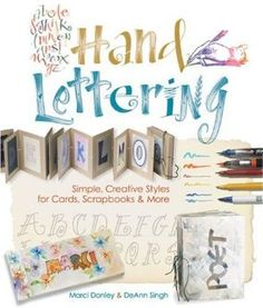 Hand Lettering: Simple, Creative Styles for Cards, Scrapbooks & More -  Marci Donley & DeAnn Singh (2009)