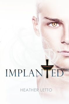 Implanted (Ascension #2) by Heather Letto - #Fantasy, #Science_Fiction, #Suspense, #Thriller, 4 out of 5 (very good), @Mommy_Amers  Xpresso Reads  (September)