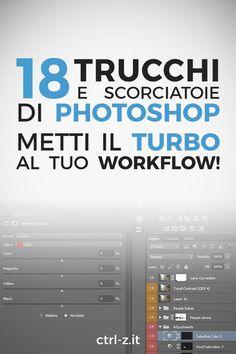 18 segreti, scorciatoie e trucchi di Photoshop indispensabili per velocizzare il tuo lavoro sulle immagini. Dai una marcia in più al tuo workflow da subito!
