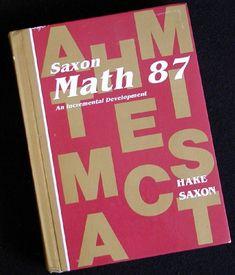 Saxon Math 87: An Incremental Development (9780939798544) by Stephen Hake; John Sa... Saxon Math, Homeschool Books