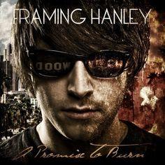 Framing Hanley - Promise to Burn