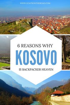 6 Reasons Why Kosovo Is Backpacker Heaven  Kosovo | Best European City | Balkan Travel | Cheap Living | History and Culture | Top Tips