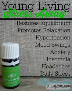 Young Living Stress Away.  Restores equilibrium, promotes relaxation, hypertension, mood swings, anxiety, insomnia, headaches, daily stress.  Heartfelt Hullabaloo