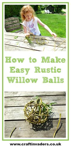 Willow Balls are really simple to make, and are a lovely rustic ornament that can be used in a number of ways.We turned ours into bird feeders.