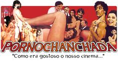 PORNOCHANCHADA - FILMES COMPLETOS - BOCA DO LIXO