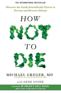 How_Not_to_Die__Discover_the_Foods_Scienti_-_Greger,_Michael,_MD.pdf How Not to Die: Discover the Foods Scientifically Proven to Prevent and Reverse Disease Greger, Michael, MD & Gene Stone Dean Ornish, Book Lists, Reading Lists, Reading Room, Reading Habits, Happy Reading, Illustration Book, Good Books, Books To Read