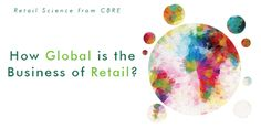 How Global is the Business of Retail is here: download the report, watch our animated infographics & more: http://www.cbre.com/EN/research/globalreports/Pages/How-Global-is-the-Business-of-Retail-2015.aspx