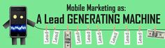 Lead Gen via Mobile Marketing