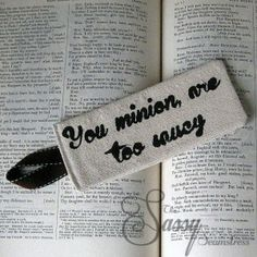 Fabric Bookmark Shakespearean Insult: You Minion are Too Saucy $6 #bookmark #shakespeare #shakespearequotes #shakespeareinsults #shakespeareaninsults #fabricbookmark #reading #gifts #bookquotes #bookgifts http://thesassyseamstress.com