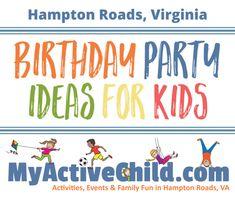 Birthday Party Ideas For Kids In Hampton Roads VA