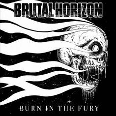 Brutal Horizon - Burn In The Fury (2015) | Thrash Metal/Groove Metal