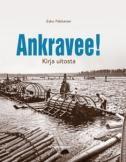 Ankravee! : kirja uitosta / Esko Pakkanen.