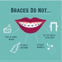 Dentaltown - Did you know braces do not pick up radio waves, attract lightning, attract magnets, or set off metal detectors? Braces myths busted!