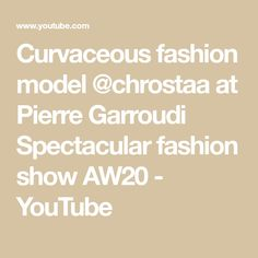 Curvaceous fashion model @chrostaa at Pierre Garroudi Spectacular fashion show AW20 - YouTube Social Media, Models, Math, Youtube, Fashion, Role Models, Mathematics, Moda, Math Resources