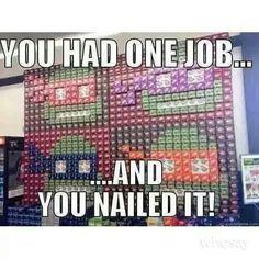 You had one job.