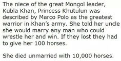 Oh my god this will be me. I have a kindred spirit with Princess Khutulun