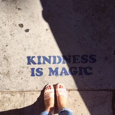 Kindness is magic So true  Happy street art / graffiti quote