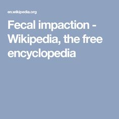 Fecal impaction - Wikipedia, the free encyclopedia