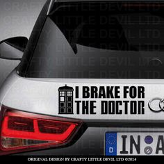 A personal favorite from my Etsy shop https://www.etsy.com/listing/197600937/i-brake-for-the-doctor