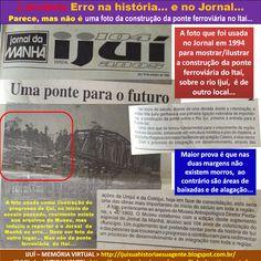 IJUÍ - RS - Memória Virtual: Curiosidade: Erro na história.... e no jornal... P...