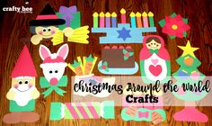 Christmas Around the World Crafts for 11 different countries.  Easy prep projects, just copy, cut and glue!