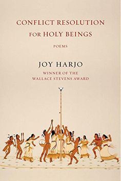 Conflict Resolution for Holy Beings: Poems by Joy Harjo https://www.amazon.ca/dp/039335363X/ref=cm_sw_r_pi_dp_x_uRomybREKFXVR