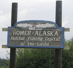 Homer, Alaska sign.  Caught some awesome halibut there!