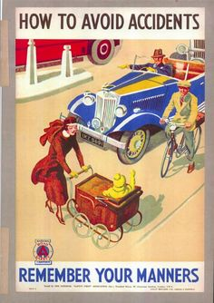 How to avoid accidents: remember your manners. Road Safety Signs, Road Safety Poster, Safety Posters, Velo Vintage, Vintage Ads, Vintage Posters, Retro Advertising, Vintage Advertisements, Cool Posters