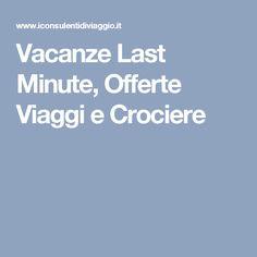 Vacanze Last Minute, Offerte Viaggi e Crociere