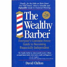The Wealthy Barber: Everyone's Common-Sense Guide to Becoming Financially Independent: David Chilton: