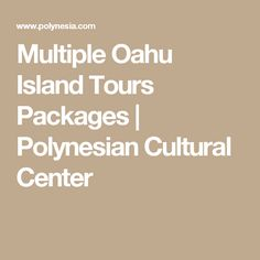 Multiple Oahu Island Tours Packages | Polynesian Cultural Center