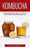 Free Kindle Book -   Kombucha: The Complete Beginners Guide - Learn How To Make Probiotic Fermented Kombucha Tea (Kombucha Recipes, How to Make Kombucha, Fermented Drinks) Check more at http://www.free-kindle-books-4u.com/cookbooks-food-winefree-kombucha-the-complete-beginners-guide-learn-how-to-make-probiotic-fermented-kombucha-tea-kombucha-recipes-how-to-make-kombucha-fermented-drinks/