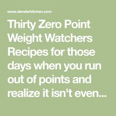 Thirty Zero Point Weight Watchers Recipes for those days when you run out of points and realize it isn't even dinner time yet. Use these delicious zero. Weight Watchers Snacks, Weight Watcher Dinners, Weight Watchers Smart Points, Weight Watchers Free, Skinny Recipes, Ww Recipes, Chicken Recipes, Recipies, Weightwatchers Recipes