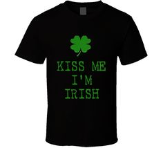 kiss me I'm Irish St. Patrick's Day graphic tshirt four leaf clover